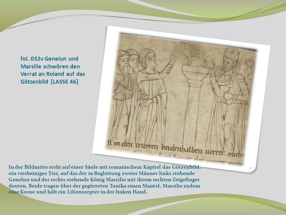 fol. 032v Genelun und Marsilie schwören den Verrat an Roland auf das Götzenbild [LASSE 46]